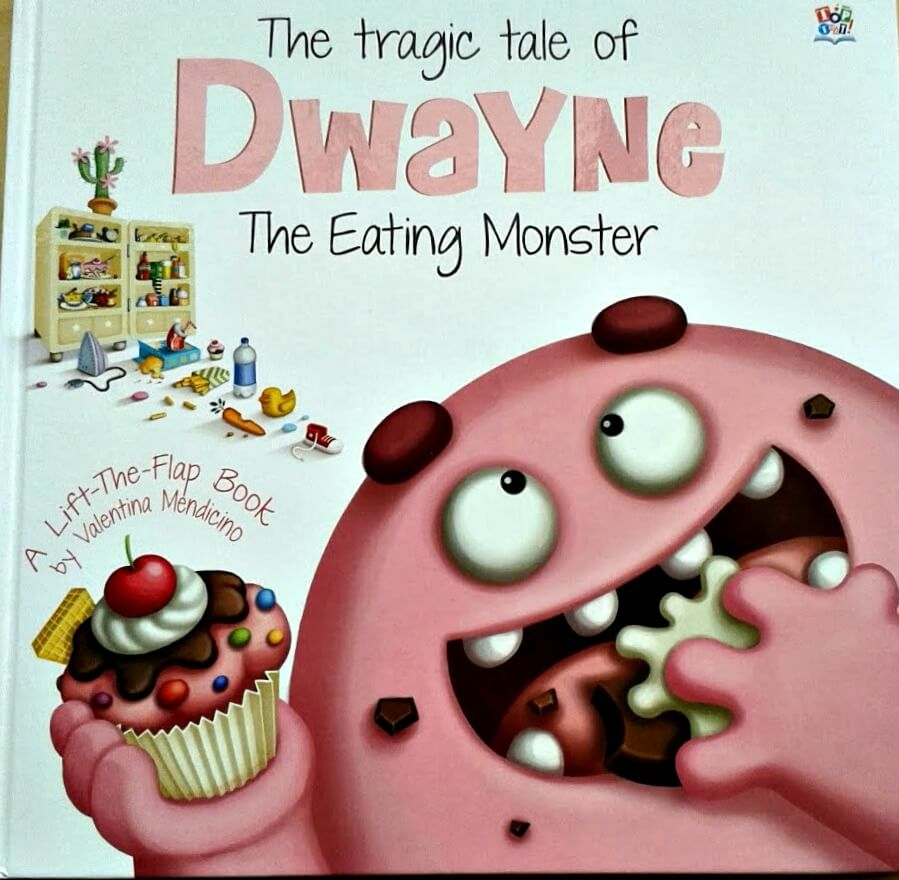 The Tragic Tale Of Dwayne, The Eating Monster book front cover