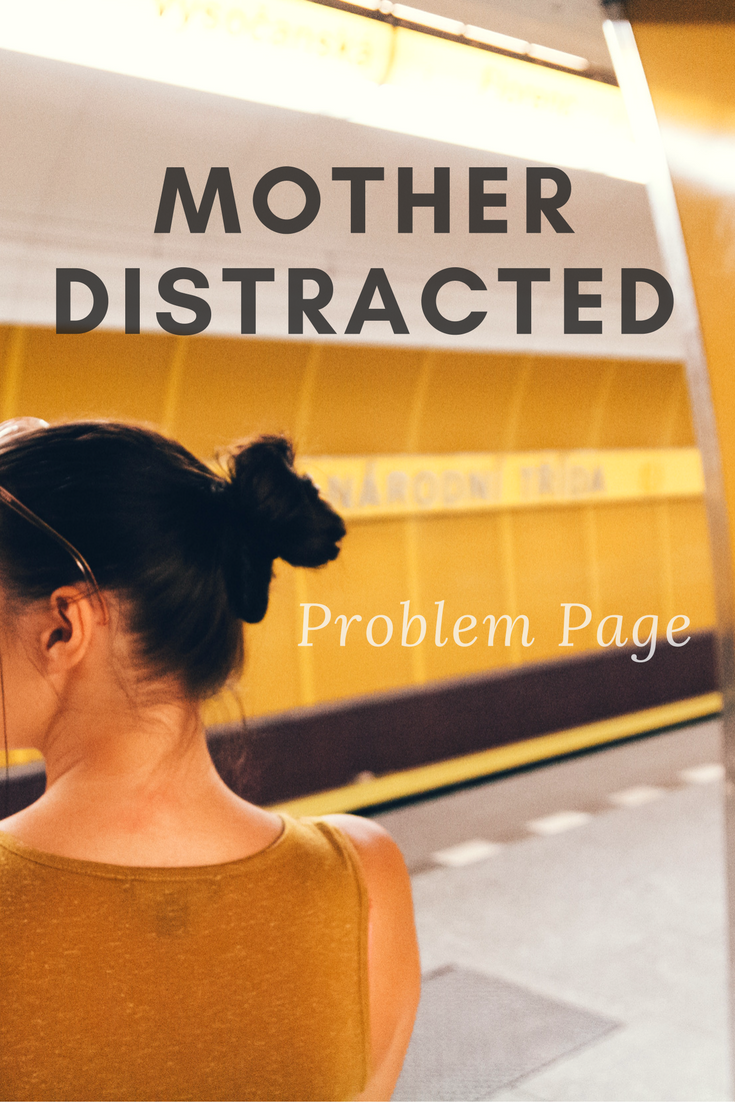 Mother Distracted Problem Page, Relationships, Relationship Coach, Agony Aunt Online