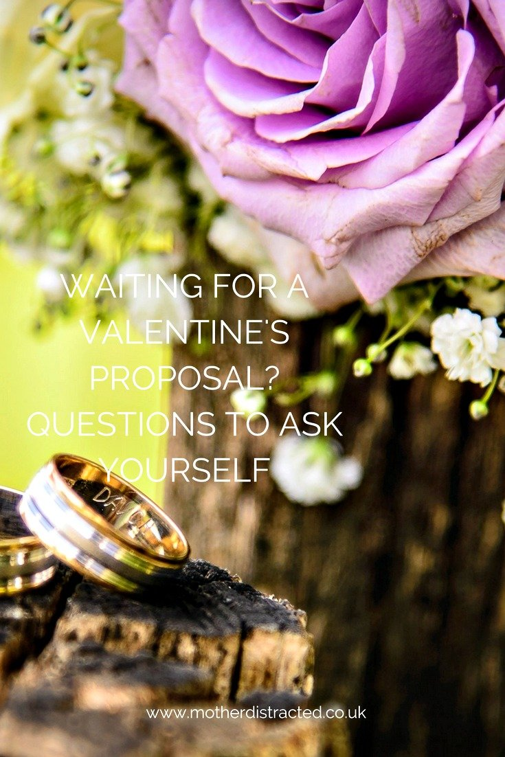 Waiting For A Valentine's Day Proposal? Questions To Ask YOURSELF.